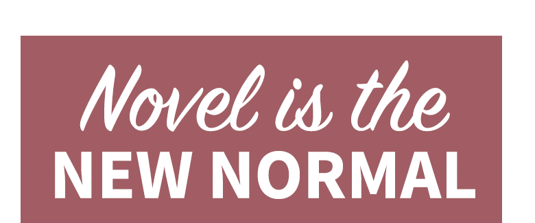 Novel is the new normal