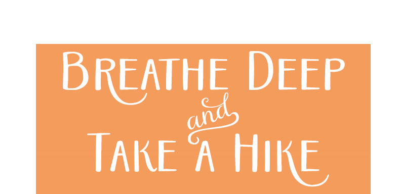 Breathe Deep and Take a Hike